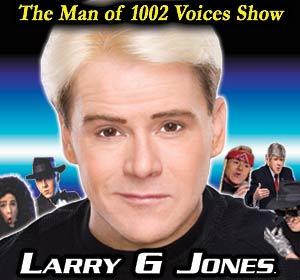 Larry G Jones - The Man of 1002 Voices