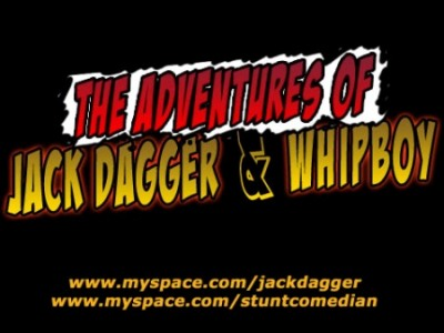 THE ADVENTURES OF JACK DAGGER AND WHIPBOY