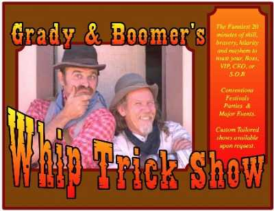 Grady & Boomer's Whip Trick Show