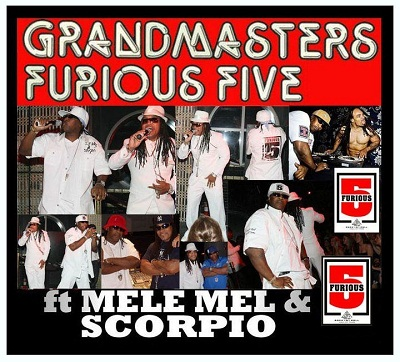 Grandmasters Furious 5 feat Mele Mel and Scorpio