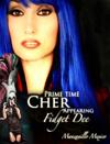 Mini Cher A.K.A. Fidget Dee